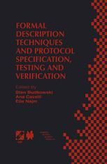 Formal Description Techniques and Protocol Specification, Testing and Verification