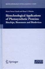 Biotechnological Applications of Photosynthetic Proteins: Biochips, Biosensors and Biodevices