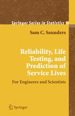 Reliability, Life Testing and the Prediction of Service Lives