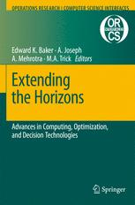 Extending the Horizons: Advances in Computing, Optimization, and Decision Technologies