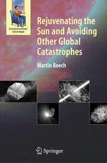 Rejuvenating the Sun and Avoiding Other Global Catastrophes