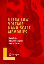 Ultra-Low Voltage Nano-Scale Memories