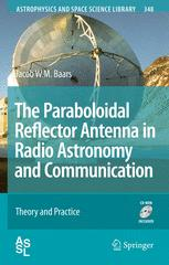 The Paraboloidal Reflector Antenna in Radio Astronomy and Communication