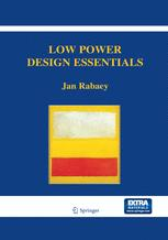 Low Power Design Essentials