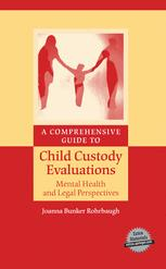 A Comprehensive Guide to Child Custody Evaluations: Mental Health and Legal Perspectives