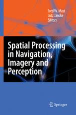 Spatial Processing in Navigation, Imagery and Perception