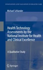 Health Technology Assessments by the National Institute for Health and Clinical Excellence