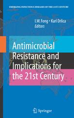 Antimicrobial Resistance and Implications for the Twenty-First Century