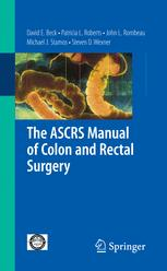 The ASCRS Manual of Colon and Rectal Surgery