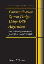 Communication System Design Using DSP Algorithms with Laboratory Experiments for the TMS320C6713™ DSK