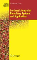 Stochastic Control of Hereditary Systems and Applications