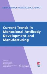 Current Trends in Monoclonal Antibody Development and Manufacturing