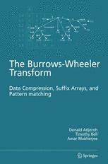 The Burrows-Wheeler Transform: Data Compression, Suffix Arrays, and Pattern Matching