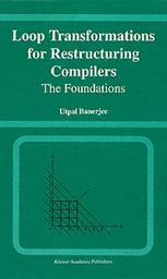 Loop Transformations for Restructuring Compilers: The Foundations