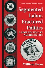 Segmented Labor, Fractured Politics