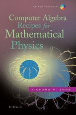 Computer Algebra Recipes for Mathematical Physics