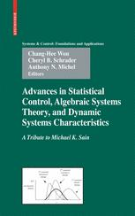 Advances in Statistical Control, Algebraic Systems Theory, and Dynamic Systems Characteristics