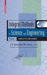 Integral Methods in Science and Engineering, Volume 1