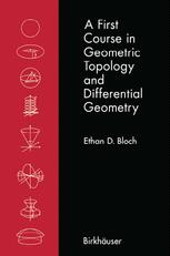 A First Course in Geometric Topology and Differential Geometry