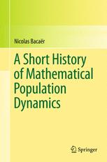 A Short History of Mathematical Population Dynamics