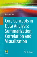 Core Concepts in Data Analysis: Summarization, Correlation and Visualization
