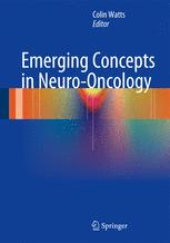 Emerging Concepts in Neuro-Oncology