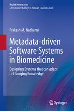 Metadata-driven Software Systems in Biomedicine