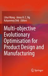 Multi-objective Evolutionary Optimisation for Product Design and Manufacturing