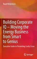 Building Corporate IQ – Moving the Energy Business from Smart to Genius