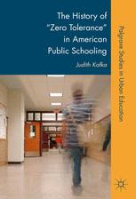 "The History of ""Zero Tolerance"" in American Public Schooling"