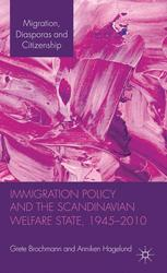 Immigration Policy and the Scandinavian Welfare State 1945–2010