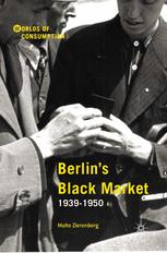 Berlin's Black Market: 1939–1950