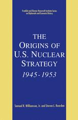 The Origins of U.S. Nuclear Strategy, 1945–1953