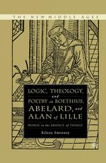 Logic, Theology, and Poetry in Boethius, Abelard, and Alan of Lille