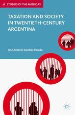 Taxation and Society in Twentieth-Century Argentina