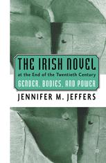 The Irish Novel at the End of the Twentieth Century