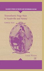 Transatlantic Stage Stars in Vaudeville and Variety