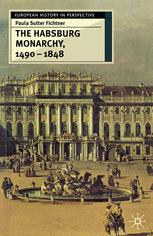The Habsburg Monarchy, 1490–1848