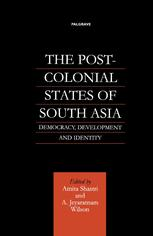 The Post-Colonial States of South Asia