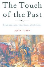 The Touch of the Past: Remembrance, Learning, and Ethics