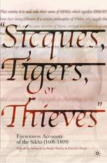 """Sicques, Tigers, or Thieves"": Eyewitness Accounts of the Sikhs (1606–1809)"