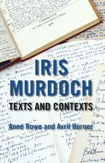Iris Murdoch: Texts and Contexts