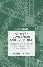 Citizen-Consumers and Evolution: Reducing Environmental Harm through Our Social Motivation
