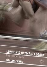 London's Olympic Legacy : The Inside Track