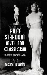 Film Stardom, Myth and Classicism
