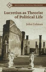 Lucretius as Theorist of Political Life