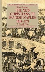 The New Christians of Spanish Naples 1528–1671