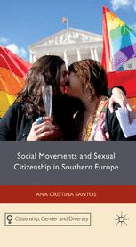 Social Movements and Sexual Citizenship in Southern Europe