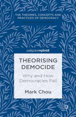 Theorising Democide: Why and How Democracies Fail