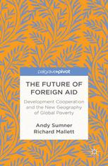 The Future of Foreign Aid: Development Cooperation and the New Geography of Global Poverty